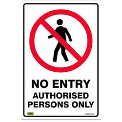 SAFETY SIGN NO ENTRY AUTH/ PER 450X300